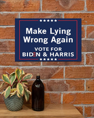 Making Lying Wrong Again Votes For Biden & Harris Poster Anti Trump Outdoor Sign Vote Biden