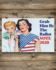 Grab Him By The Ballot Poster Outdoor Decor Wall Art Poster