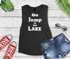 Lake Life T-Shirt, Go Jump in the Lake Shirt