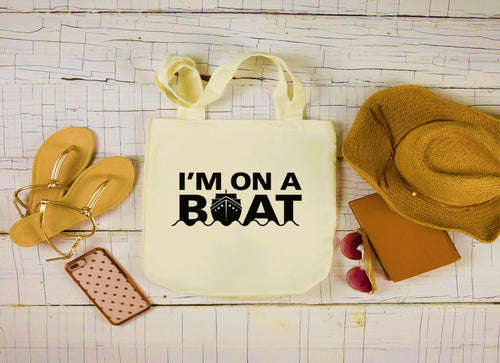 Canvas Boat Bag, Large Tote Bag, I'm On a Boat Canvas Bag