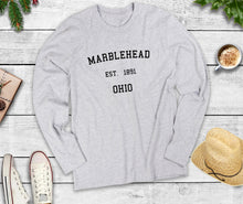 Load image into Gallery viewer, Marblehead Ohio Est. 1891, Long Sleeve Shirt, Marblehead Ohio T-Shirt