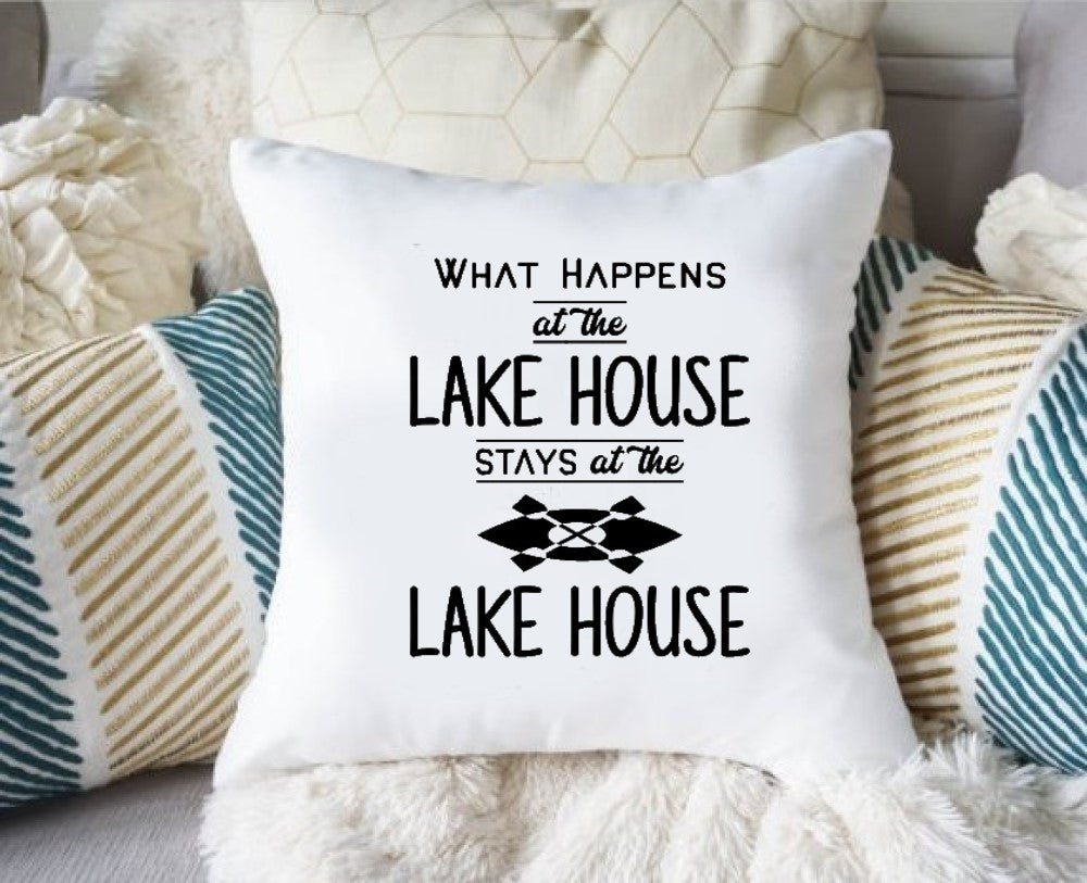 Lake Pillow Cover, What Happens at the Lake House, Stays at the Lake House