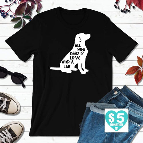 All You Need is Love and a Lab, Labrador Retriever Shirt, Dog Lover T-Shirt