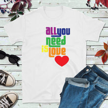 Load image into Gallery viewer, LGBT Shirt Gift, LGBTQ Tee Shirt, All You Need is Love