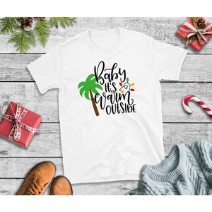 Baby It's Warm Outside, Christmas Shirt, Holiday T-Shirt