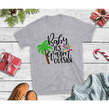 Load image into Gallery viewer, Baby It's Warm Outside, Christmas Shirt, Holiday T-Shirt