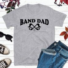 Load image into Gallery viewer, Band Dad Shirt, Band T-Shirt, Gift for Dad, Dad T-Shirt - Lake Erie Goods