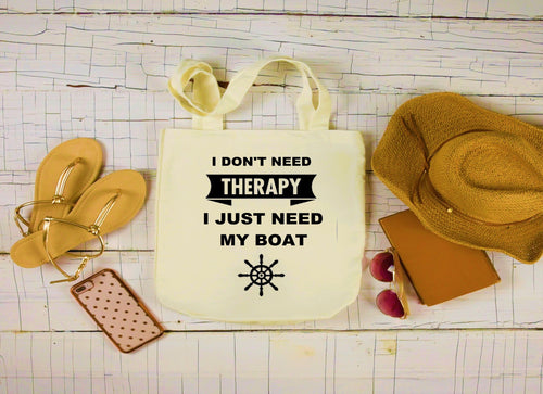 Canvas Boat Bag, Large Tote Bag, I Don't Need Therapy I just Need My Boat Bag