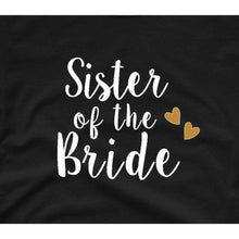 Load image into Gallery viewer, Bridesmaid Shirts, Bridal Party, Sister of the Bride