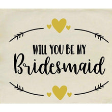 Load image into Gallery viewer, Canvas Tote Bags, Wedding Totes, Will You Be My Bridesmaid