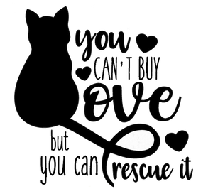 Cat Lover Shirt, Cat T-Shirt, You Can't Buy Love, But You Can Rescue It