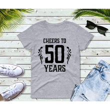 Load image into Gallery viewer, Cheers to 50 Years Birthday Sayings Shirt, Birthday Gift
