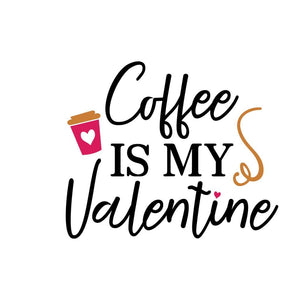 Coffee is My Valentine Shirt, Valentines Day Shirt, Valentines Shirt