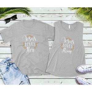 Couples Shirts, Matching Shirts, Jesus Loves Her & Him