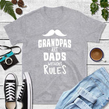 Load image into Gallery viewer, Dad T-Shirts, Grandpa Shirt, Grandpas Are Dads Without Rules