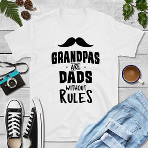 Dad T-Shirts, Grandpa Shirt, Grandpas Are Dads Without Rules