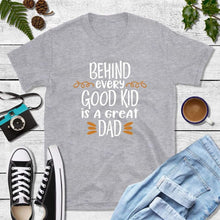 Load image into Gallery viewer, Dad T-Shirts New Dad Shirt Behind Every Good Kid Is a Great