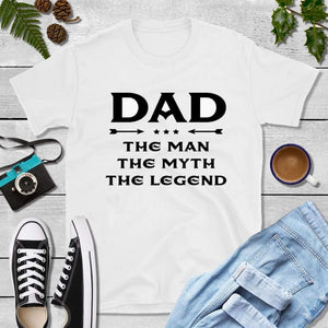 Dad T-Shirts, Shirt for Dad, Dad the Man the Myth the Legend
