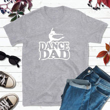 Load image into Gallery viewer, Dance Dad Shirt, Dance T-Shirt, Gift for Dad