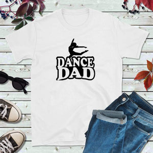 Dance Dad Shirt, Dance T-Shirt, Gift for Dad