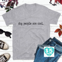 Load image into Gallery viewer, Dog Lover T-Shirt, Dog People Are Cool Shirt