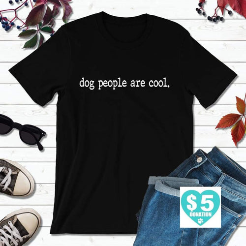 Dog Lover T-Shirt, Dog People Are Cool Shirt