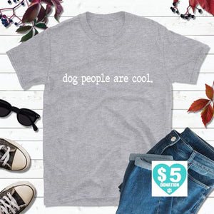 Dog Lover T-Shirt Dog People Are Cool Shirt