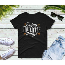 Load image into Gallery viewer, Enjoy the Little Things T-Shirt, Inspirational Shirts