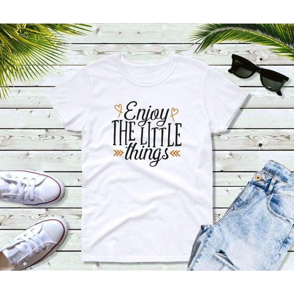 Enjoy the Little Things T-Shirt, Inspirational Shirts