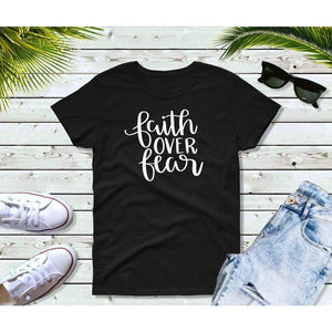 Faith Over Fear T-Shirt, Christian Shirts, Inspirational Shirts
