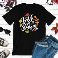 Load image into Gallery viewer, Fall is My Season Fall Shirt Autumn T-Shirt