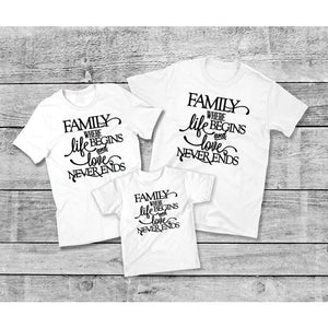 Family Where Life Begins Love Never Ends T-Shirt, Family Matching Shirts