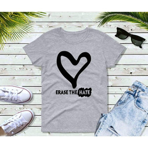 Feminist T-Shirt, Feminist Gift,  Erase the Hate Shirt