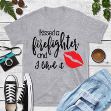 Load image into Gallery viewer, Firefighter Shirt Wife, I Kissed a Firefighter, And I Liked It Shirt