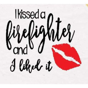 Firefighter Shirt Wife, I Kissed a Firefighter, And I Liked It Shirt