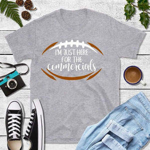 Football Party Shirt, I'm Just Here for the Commercials T-Shirt