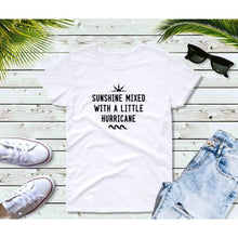 Load image into Gallery viewer, Funny T-Shirt Sunshine Mixed With a Little Hurricane Shirt