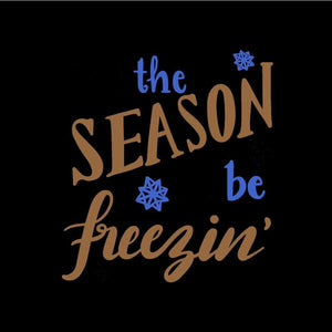 Holiday Shirt 'Tis the Season to be Freezin' Winter Shirt