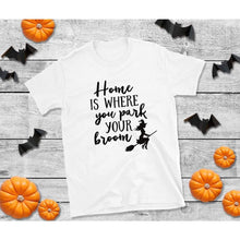 Load image into Gallery viewer, Home Is Where You Park Your Broom Halloween Shirt Funny
