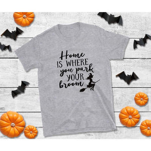 Home Is Where You Park Your Broom Halloween Shirt Funny