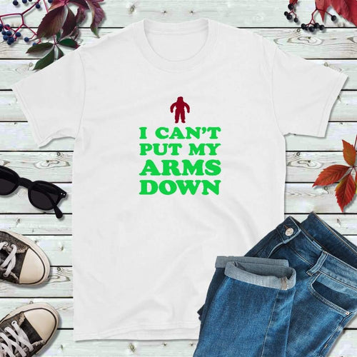 I Can't Put My Arms Down Shirt Christmas T-Shirt Holiday