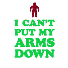 Load image into Gallery viewer, I Can't Put My Arms Down Shirt Christmas T-Shirt Holiday