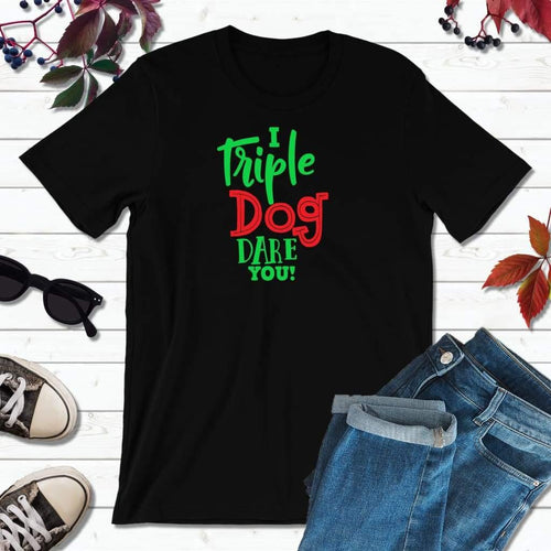 I Triple Dog Dare You Shirt Christmas T-Shirt Holiday