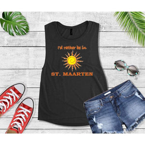 I'd Rather Be in St. Maarten Beach Tank or T-Shirt Beach