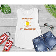Load image into Gallery viewer, I'd Rather Be in St. Maarten Beach Tank or T-Shirt Beach
