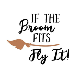 If the Broom Fits Fly It Halloween Shirt Funny Halloween