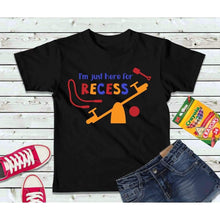 Load image into Gallery viewer, I'm Just Here for Recess Boys Shirt Girls Shirt Kids Shirt
