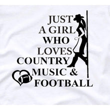 Load image into Gallery viewer, Just a Girl Who Loves Country Music and Football Shirt