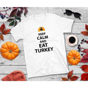 Keep Calm and Eat Turkey Thanksgiving Shirt Funny