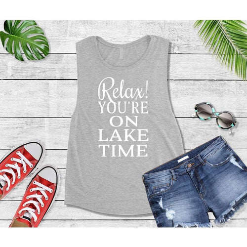 Lake Life Relax! You're On Lake Time Shirt